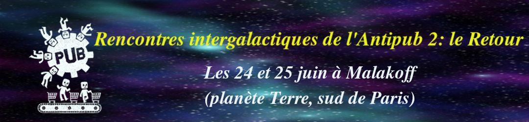 Rencontres intergalactiques de l'Antipub